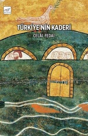 Türkiye kaderinin peşinde…